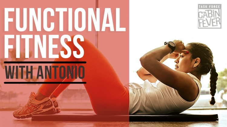 Task Force Cabin Fever - Functional Fitness with Antonio