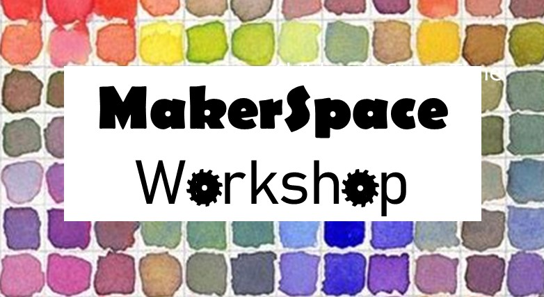 MakerSpace Workshop