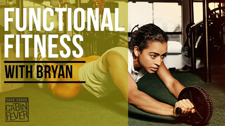 Task Force Cabin Fever - Functional Fitness with Bryan